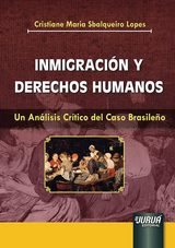 Capa do livro: Inmigración y Derechos Humanos, Cristiane Maria Sbalqueiro Lopes