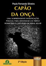 Capa do livro: Capão da Onça - Uma Surpreendente Investigação Policial para Desvendar um Triplo Homicídio e Capturar um Serial Killer, Paulo Fernando Silveira
