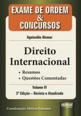 Capa do livro: Direito Internacional - Exame de Ordem e Concursos - Vol. IV - Resumos - Questões Comentadas, Autor: Aguinaldo Alemar - Coordenação: Melissa Folmann