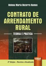 Capa do livro: Contrato de Arrendamento Rural - Teoria e Pr�tica, 2� Edi��o � Revista e Atualizada, Helena Maria Bezerra Ramos