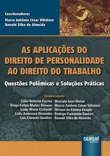 Capa do livro: Aplicações do Direito de Personalidade ao Direito do Trabalho, As, Coordenadores: Marco Antônio César Villatore e Ronald Silka de Almeida