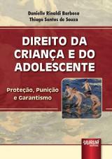 Capa do livro: Direito da Criança e do Adolescente - Proteção, Punição e Garantismo, Danielle Rinaldi Barbosa e Thiago Santos de Souza
