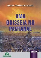 Capa do livro: Uma Odisseia no Pantanal, Miguel Teixeira de Oliveira