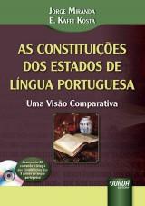 Capa do livro: Constituições dos Estados de Língua Portuguesa, As - Uma Visão Comparativa – Acompanha CD contendo a íntegra das Constituições dos 8 países de língua portuguesa, Jorge Miranda e E. Kafft Kosta