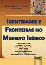 Capa do livro: Identidades e Fronteiras no Medievo Ibérico, Coordenadora: Fátima Regina Fernandes