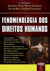 Capa do livro: Fenomenologia dos Direitos Humanos, Coordenadores: Everaldo Tadeu Quilici Gonzalez e Victor Hugo Tejerina Velázquez