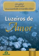 Capa do livro: Luzeiros de Amor, Pelo espírito da Irmã Luíza - Psicografado por: Enézio de Deus Silva Júnior