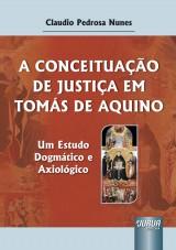 Capa do livro: Conceituação de Justiça em Tomás de Aquino, A, Claudio Pedrosa Nunes