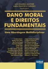 Capa do livro: Dano Moral e Direitos Fundamentais - Uma Abordagem Multidisciplinar, Luiz Eduardo Gunther e Maria Francisca Carneiro