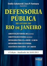 Capa do livro: Defensoria Pública do Estado do Rio de Janeiro - 4ª Edição - Atualizada até 18/03/2013, Organizadores: Emilio Sabatovski e Iara P. Fontoura