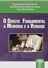 Capa do livro: Direito Fundamental à Memória e à Verdade, O, Ricardo Maurício Freire Soares, Claiz Maria Pereira Gunça dos Santos e Tiago Silva de Freitas