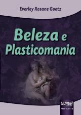 Capa do livro: Beleza e Plasticomania, Everley Rosane Goetz