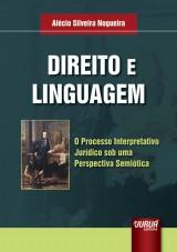 Capa do livro: Direito e Linguagem - O Processo Interpretativo Jurídico sob uma Perspectiva Semiótica, Alécio Silveira Nogueira