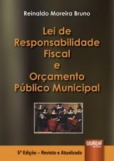 Capa do livro: Lei de Responsabilidade Fiscal e Orçamento Público Municipal, Reinaldo Moreira Bruno