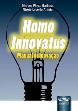 Capa do livro: Homo Innovatus - Manual de Inovação, Marcos Pinotti Barbosa e Nizete Lacerda Araújo