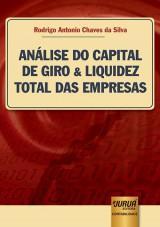 Capa do livro: Análise do Capital de Giro & Liquidez Total das Empresas, Rodrigo Antonio Chaves da Silva