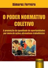 Capa do livro: Poder Normativo Coletivo, O, Dâmares Ferreira