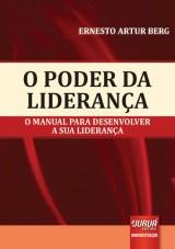 Capa do livro: Poder da Liderança, O, Ernesto Artur Berg