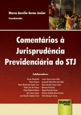 Capa do livro: Coment�rios � Jurisprud�ncia Previdenci�ria do STJ, Marco Aur�lio Serau Junior