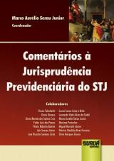 Capa do livro: Comentários à Jurisprudência Previdenciária do STJ, Marco Aurélio Serau Junior