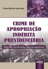 Capa do livro: Crime de Apropriação Indébita Previdenciária, Cícero Marcos Lima Lana