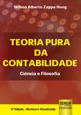 Capa do livro: Teoria Pura da Contabilidade - Ciência e Filosofia, Wilson Alberto Zappa Hoog