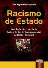 Capa do livro: Racismo de Estado - Uma Reflexão a partir da Crítica da Razão Governamental de Michel Foucault, Célia Regina Ody Bernardes