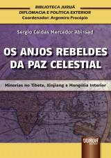 Capa do livro: Anjos Rebeldes da Paz Celestial, Os – Minorias no Tibete, Xinjiang e Mongólia Interior, Sergio Caldas Mercador Abi-sad