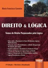 Capa do livro: Direito & Lógica - Temas de Direito Perpassados pela Lógica, Maria Francisca Carneiro