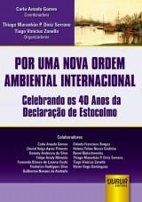 Capa do livro: Por Uma Nova Ordem Ambiental Internacional - Celebrando os 40 Anos da Declaração de Estocolmo, Coordenadora: Carla Amado Gomes - Organizadores: Thiago Maranhão P. Diniz Serrano e Tiago Vinicius Zanella