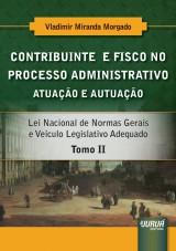 Capa do livro: Contribuinte e Fisco no Processo Administrativo, Vladimir Miranda Morgado