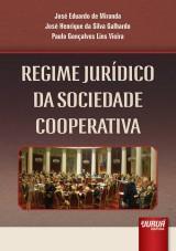 Capa do livro: Regime Jurídico da Sociedade Cooperativa, José Eduardo de Miranda, José Henrique da Silva Galhardo e Paulo Gonçalves Lins Vieira