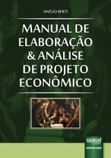 Capa do livro: Manual de Elaboração e Análise de Projeto Econômico, Anélio Berti