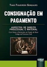 Capa do livro: Consignação em Pagamento, Tiago Figueiredo Gonçalves