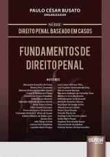 Capa do livro: Fundamentos de Direito Penal - Série Direito Penal Baseado em Casos, Organizador: Paulo César Busato
