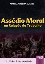 Capa do livro: Ass�dio Moral na Rela��o de Trabalho, 3� Edi��o - Revista e Atualizada, Maria Aparecida Alkimin