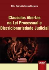 Capa do livro: Cláusulas Abertas na Lei Processual e Discricionariedade Judicial, Nilza Aparecida Ramos Nogueira