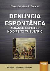 Capa do livro: Denúncia Espontânea - Alcance e Efeitos no Direito Tributário, Alexandre Macedo Tavares