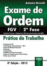 Capa do livro: Exame de Ordem - Prática do Trabalho - FGV - 2ª Fase - Contém Provas e Gabaritos Oficiais dos Exames da OAB, Antonio Devechi