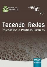 Capa do livro: Revista da Associação Psicanalítica de Curitiba - Vol. 26 - Tecendo Redes - Psicanálise e Políticas Públicas, Responsável por esta edição: Rosane Weber Licht - Organizadora: Andrea Rossi