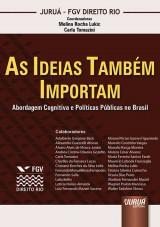 Capa do livro: Ideias Também Importam, As - Abordagem Cognitiva e Políticas Públicas no Brasil - Coleção FGV Direito Rio, Coordenadoras: Melina Rocha Lukic e Carla Tomazini