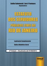 Capa do livro: Estatuto dos Servidores Públicos Civis do Rio de Janeiro, Organizadores: Emílio Sabatovski e Iara P. Fontoura