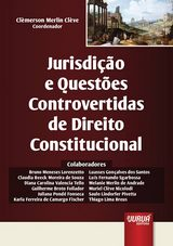 Capa do livro: Jurisdição e Questões Controvertidas de Direito Constitucional, Coordenador: Clèmerson Merlin Clève