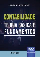 Capa do livro: Contabilidade - Teoria B�sica e Fundamentos, 2� Edi��o - Revista e Atualizada, Wilson Alberto Zappa Hoog