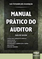Capa do livro: Manual Prático do Auditor - Guia de Gestão, Luiz Fernando Joly Assumpção