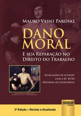 Capa do livro: Dano Moral e sua Reparação no Direito do Trabalho, Mauro Vasni Paroski