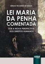 Capa do livro: Lei Maria da Penha Comentada - Sob a Nova Perspectiva dos Direitos Humanos, 4� Edi��o - Revista e Atualizada, S�rgio Ricardo de Souza