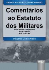 Capa do livro: Comentários ao Estatuto dos Militares - Lei 6.880/80 Interpretada - Parte Especial - (Arts. 50 ao 148), Diógenes Gomes Vieira