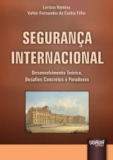 Capa do livro: Seguran�a Internacional - Desenvolvimento Te�rico, Desafios Concretos e Paradoxos, Larissa Ramina e Valter Fernandes da Cunha Filho