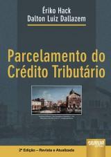 Capa do livro: Parcelamento do Crédito Tributário, Érico Hack e Dalton Luiz Dallazem